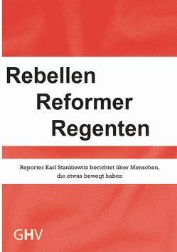 Rebellen Reformer Regenten von Langenbucher,  Wolfgang R, Stankiewitz,  Karl, Stankiewitz,  Thomas