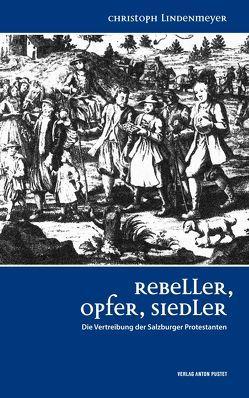 Rebeller, Opfer, Siedler von Lindenmeyer,  Christoph