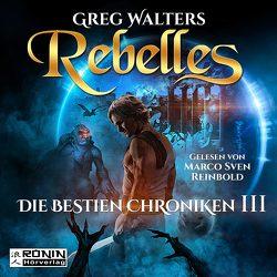 Rebelles von Reinbold,  Marco Sven, Walters,  Greg