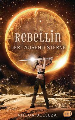 Rebellin der tausend Sterne von Belleza,  Rhoda, Link,  Michaela