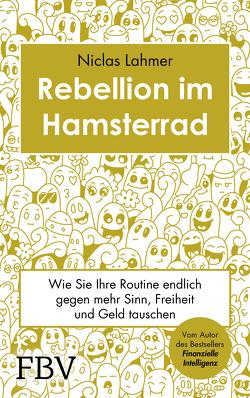 Rebellion im Hamsterrad von Lahmer,  Niclas