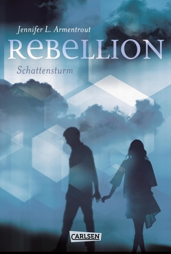 Rebellion. Schattensturm (Revenge 2) von Armentrout,  Jennifer L., Malich,  Anja