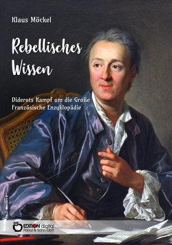 Rebellisches Wissen von Möckel,  Klaus
