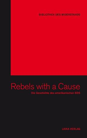 Rebels with a Cause von Baer,  Willi, Bitsch,  Carmen, Butollo,  Florian, Dellwo,  Karl-Heinz, Garvy,  Helen