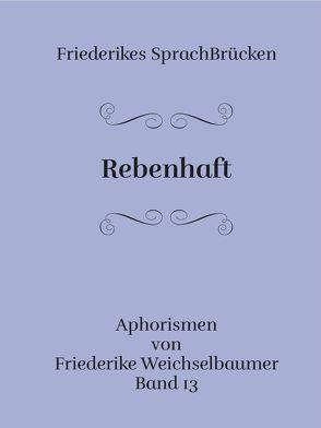 Rebenhaft von Weichselbaumer,  Friederike