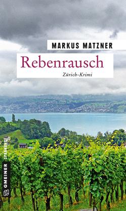 Rebenrausch von Matzner,  Markus