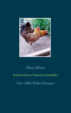 Rebhuhnfarbene Polnische Grünfüßler von Kliem,  Klaus