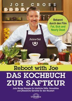 Reboot with Joe – Das Kochbuch zur Saftkur von Cross,  Joe