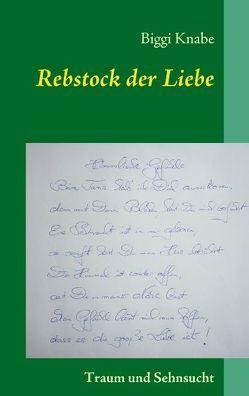 Rebstock der Liebe von Hermes,  Wolf G., Knabe,  Biggi