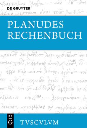 Rechenbuch von Brodersen,  Christiane, Brodersen,  Kai, Planudes