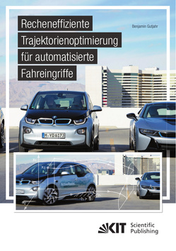 Recheneffiziente Trajektorienoptimierung für automatisierte Fahreingriffe von Gutjahr,  Benjamin