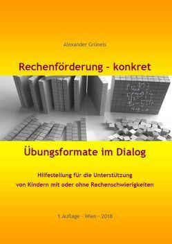Rechenförderung – konkret – Übungsformate im Dialog von Grüneis,  Alexander