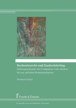 Rechenknecht und Zauberlehrling von Geiss,  Norbert