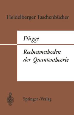 Rechenmethoden der Quantentheorie von Flügge,  Siegfried, Marschall,  Hans