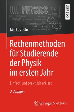 Rechenmethoden für Studierende der Physik im ersten Jahr von Otto,  Markus