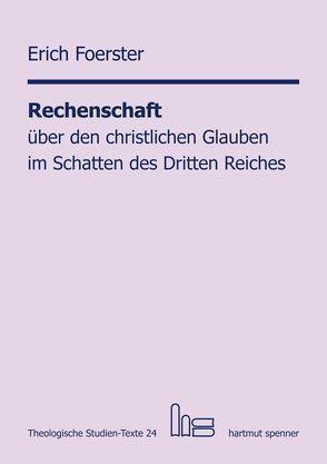 Rechenschaft über den christlichen Glauben im Schatten des Dritten Reiches. von Foerster,  Erich, Zager,  Werner