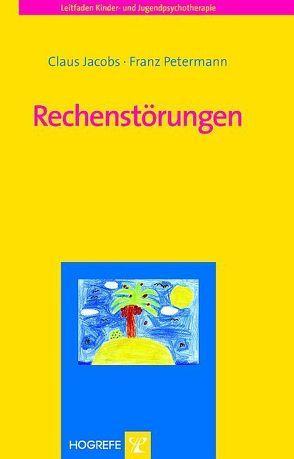 Rechenstörungen von Jacobs,  Claus, Petermann,  Franz