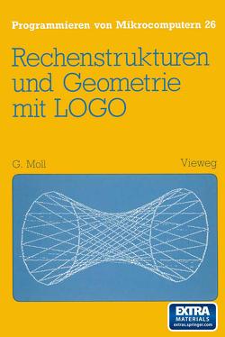 Rechenstrukturen und Geometrie mit LOGO von Moll,  Gerhard
