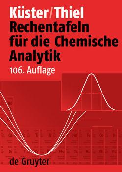 Rechentafeln für die Chemische Analytik von Küster,  Friedrich W., Ruland,  Alfred, Thiel,  Alfred