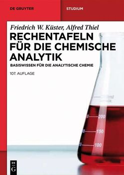 Rechentafeln für die Chemische Analytik von Küster,  Friedrich W., Ruland,  Alfred, Ruland,  Ursula, Thiel,  Alfred