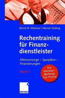 Rechentraining für Finanzdienstleister – Band 2 von Dütting,  Werner, Klöckner,  Bernd W