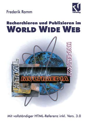 Recherchieren und Publizieren im World Wide Web von Ramm,  Frederik