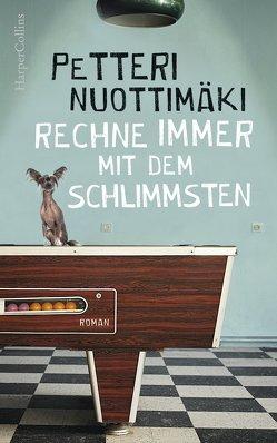 Rechne immer mit dem Schlimmsten von Kuhn,  Wibke, Nuottimäki,  Petteri