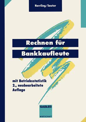 Rechnen für Bankkaufleute von Herrling,  Erich, Sauter,  Werner