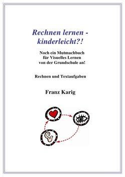 Rechnen lernen – kinderleicht?! von Karig,  Franz