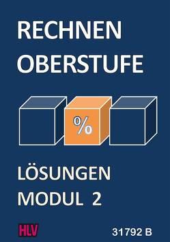 Rechnen Oberstufe – Modul 2 – Lösungen von Gugelmann,  Armin, Nyffeler,  Kurt