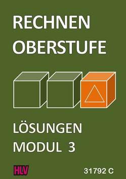 Rechnen Oberstufe – Modul 3 – Lösungen von Gugelmann,  Armin, Nyffeler,  Kurt