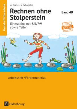 Rechnen ohne Stolperstein / Band 4B – Einmaleins mit 3/6/7/9 sowie Teilen – Neubearbeitung von Kistler,  Anna, Schneider,  Stefanie