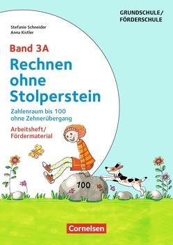 Rechnen ohne Stolperstein – Neubearbeitung / Band 3A – Zahlenraum bis 100 ohne Zehnerübergang von Kistler,  Anna, Schneider,  Stefanie