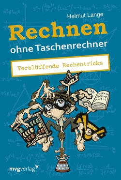 Rechnen ohne Taschenrechner von Lange,  Helmut