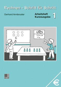 Rechnen – Schritt für Schritt 1 bis 10 / Rechnen – Schritt für Schritt von Armbruster,  Gerhard