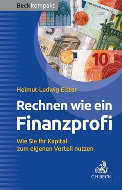 Rechnen wie ein Finanzprofi von Elster,  Helmut-Ludwig