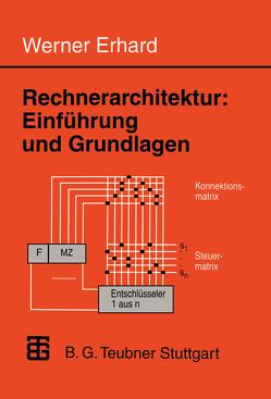 Rechnerarchitektur: Einführung und Grundlagen von Erhard,  Werner