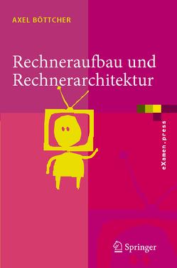 Rechneraufbau und Rechnerarchitektur von Böttcher,  Axel