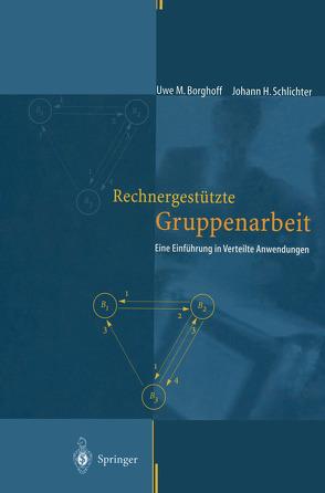 Rechnergestützte Gruppenarbeit von Borghoff,  Uwe M, Schlichter,  Johann H.