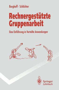 Rechnergestützte Gruppenarbeit von Borghoff,  Uwe, Schlichter,  Johann
