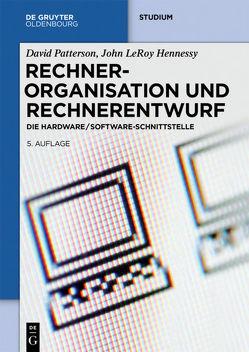 Rechnerorganisation und Rechnerentwurf von Hennessy,  John LeRoy, Patterson,  David