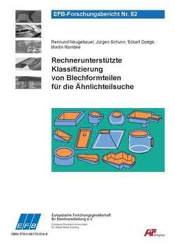 Rechnerunterstützte Klassifizierung von Blechformteilen für die Ähnlichteilsuche von Doege,  Eckart, Neugebauer,  Reimund, Rambke,  Martin, Schunn,  Jürgen