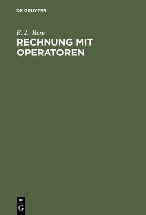 Rechnung mit Operatoren von Berg,  E. J., Gramisch,  Otto, Tropper,  Hans