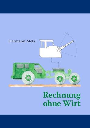 Rechnung ohne Wirt von Metz,  Hermann