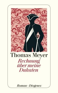 Rechnung über meine Dukaten von Meyer,  Thomas