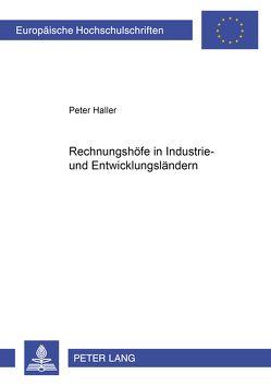 Rechnungshöfe in Industrie- und Entwicklungsländern von Haller,  Peter