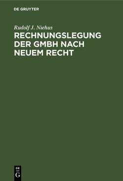 Rechnungslegung der GmbH nach neuem Recht von Niehus,  Rudolf J., Scholz,  Willi