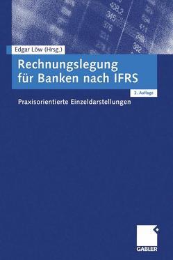 Rechnungslegung für Banken nach IFRS von Löw,  Edgar