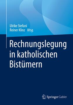 Rechnungslegung in katholischen Bistümern von Klinz,  Reiner, Stefani,  Ulrike