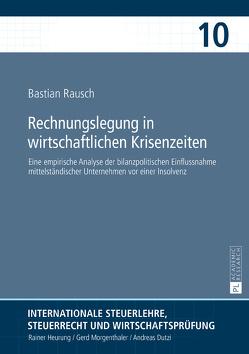 Rechnungslegung in wirtschaftlichen Krisenzeiten von Rausch,  Bastian